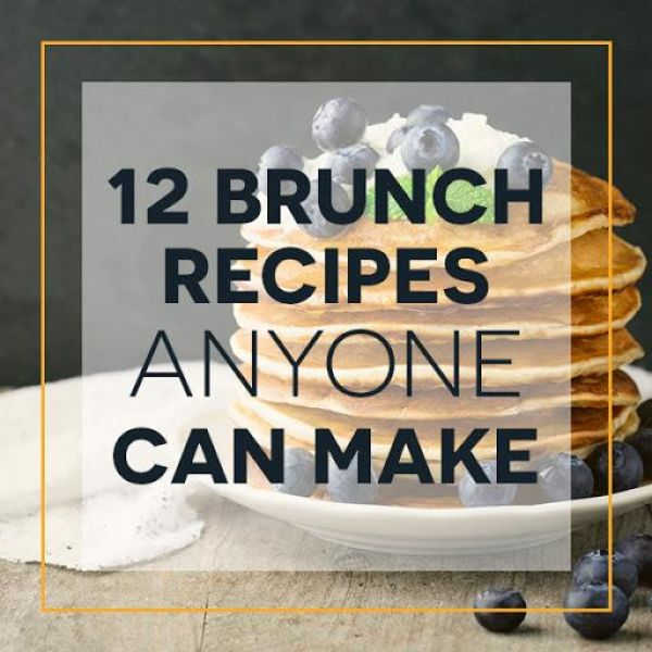 #12 brunch recipes anyone can make