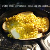 Look, Daddy made cornbread!