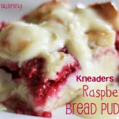 KNEADERS COPY-CAT RASPBERRY BREAD PUDDING