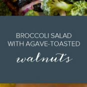 Broccoli Salad with Agave-Toasted Walnuts